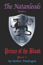 The Natanleods, Book 9, Prince of the Blood, Part 1