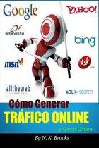 C mo Generar Tr fico Online... Y Ganar Dinero