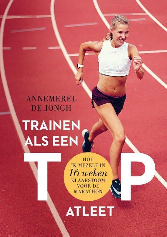 Trainen als een topatleet - Annemerel de Jongh pdf epub
