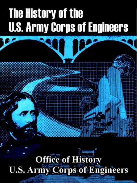 The History of the U.S. Army Corps of Engineers