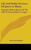 LIFE AND PUBLIC SERVICES OF JAMES G. BLA