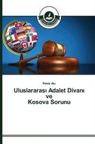 Uluslararası Adalet Divanı ve Kosova Sorunu
