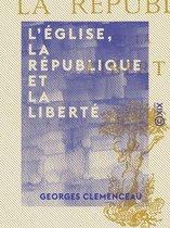 L'Église, la République et la Liberté