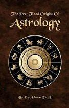 The Pre-Flood Origins of Astrology