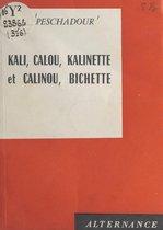 Kali, Calou, Kalinette et Calinou, Bichette