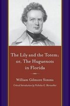 Lily and the Totem, Or, the Huguenots of Florida