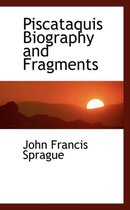 Piscataquis Biography and Fragments