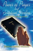 Power of Prayer and Scriptural Healing