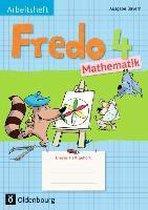 Fredo Mathematik Ausgabe B 4. Schuljahr. Arbeitsheft