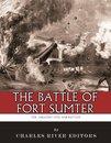 The Greatest Civil War Battles: The Battle of Fort Sumter