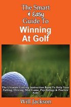 The Smart & Easy Guide to Winning at Golf