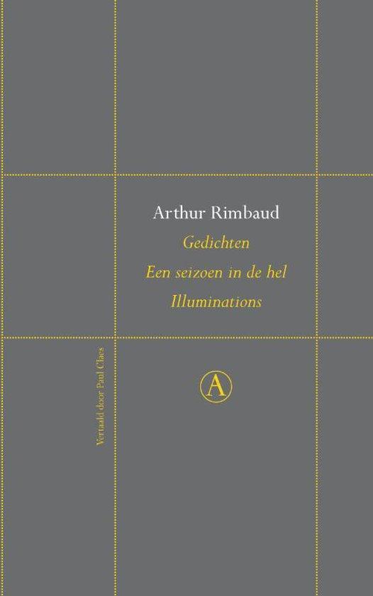 Gedichten. Een seizoen in de hel. Illuminations - Arthur Rimbaud |