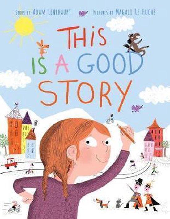 Boek cover This Is a Good Story van Adam Lehrhaupt (Hardcover)