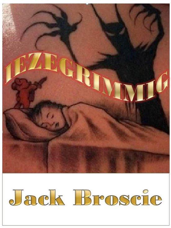 Iezegrimmig - Jack Broscie |