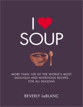 Boek cover I Love Soup van Beverly Leblanc