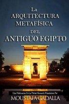 La Arquitectura Metaf sica del Antiguo Egipto