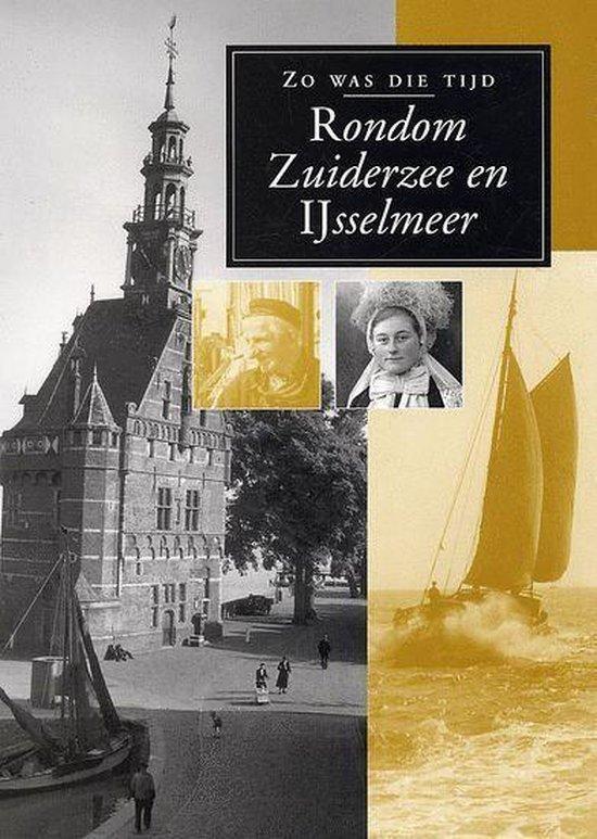 Rondom Zuiderzee En Ijsselmeer - none |