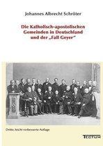 Die Katholisch-Apostolischen Gemeinden in Deutschland Und Der Fall Geyer