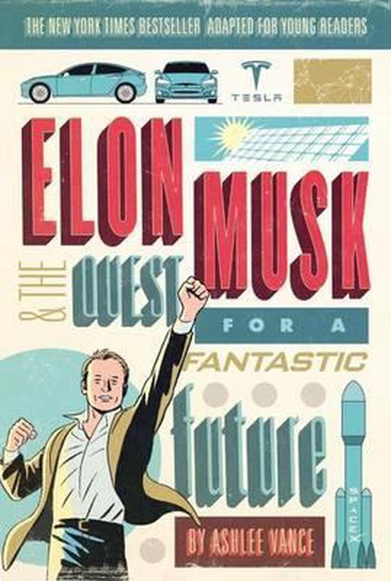 Boek cover Elon Musk and the Quest for a Fantastic Future van Ashlee Vance (Paperback)