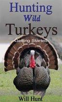 Hunting Wild Turkeys