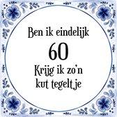 Verjaardag Tegeltje met Spreuk (60 jaar: Ben ik eindelijk 60 krijg ik zo'n kut tegeltje + cadeau verpakking & plakhanger