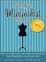 Boek cover The Stylish Minimalist Wardrobe: How to Look Great, Save Money, Declutter Your Wardrobe and Your Life! van Vanessa Johnson