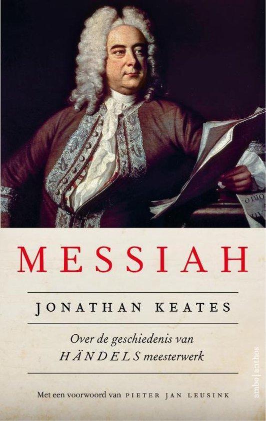 Messiah. Over de geschiedenis van Händels meesterwerk - Jonathan Keates  
