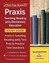 Praxis Teaching Reading 5203 Elementary Education Study Guide