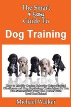 The Smart & Easy Guide to Dog Training