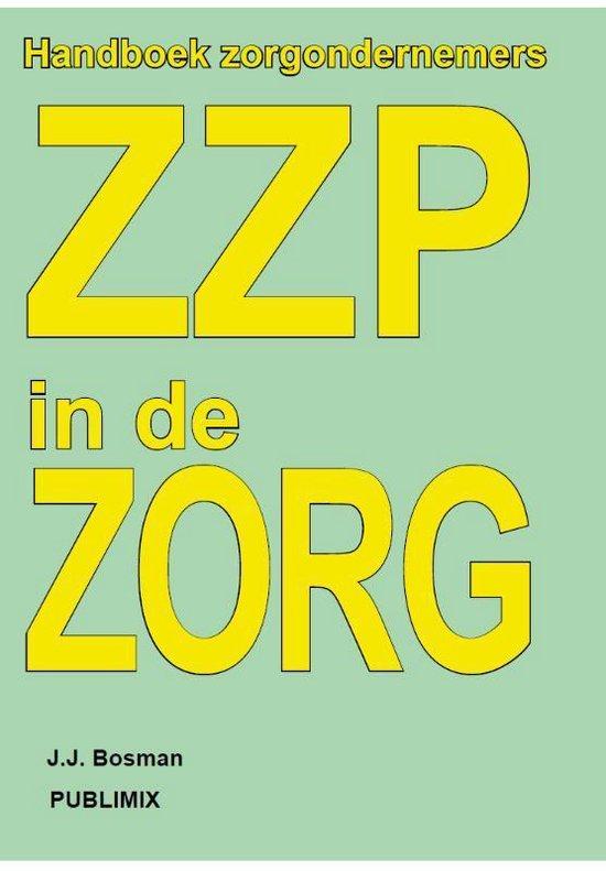 ZZP in de ZORG - J.J. Bosman |