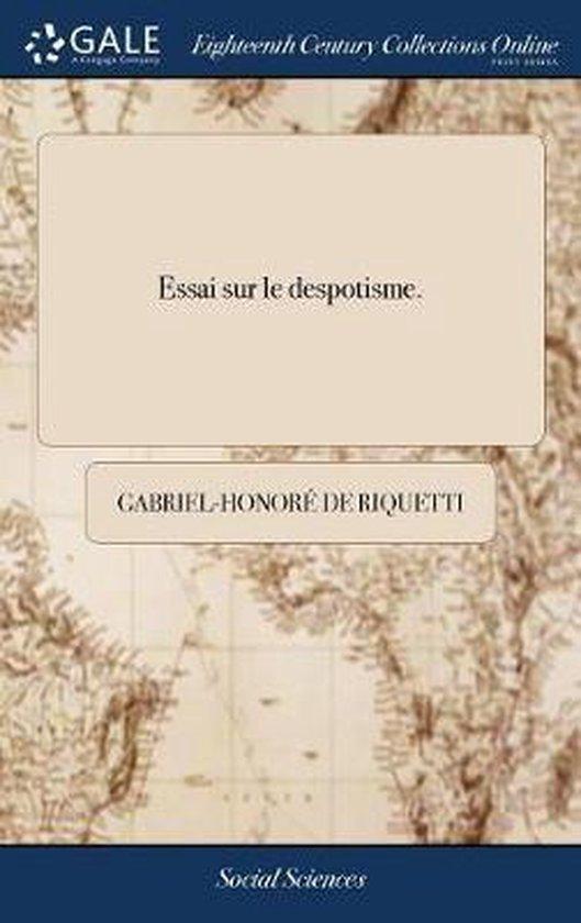 Essai Sur Le Despotisme.