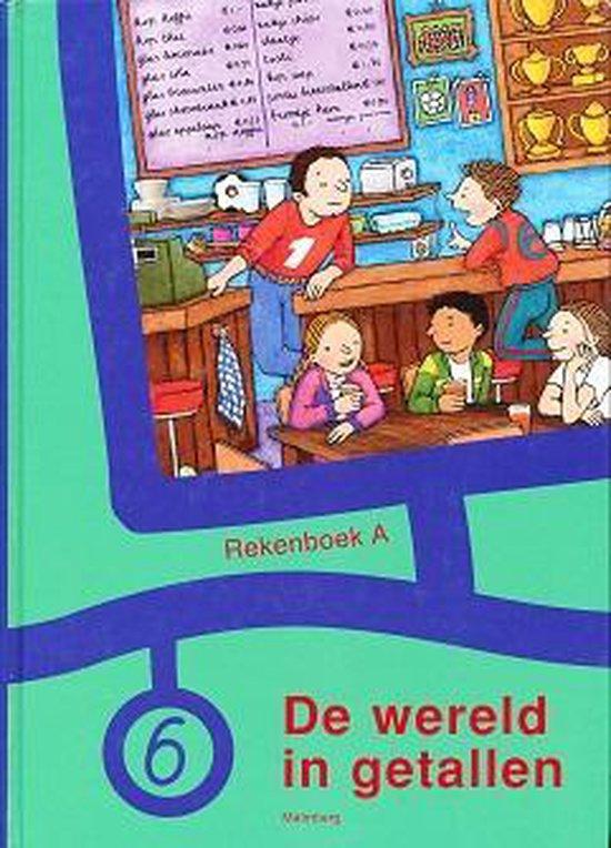 Rekenboek De wereld in getallen A groep 6 - none  