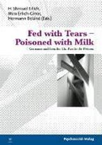Fed with Tears - Poisoned with Milk