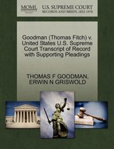 Goodman (Thomas Fitch) V. United States U.S. Supreme Court Transcript of Record with Supporting Pleadings