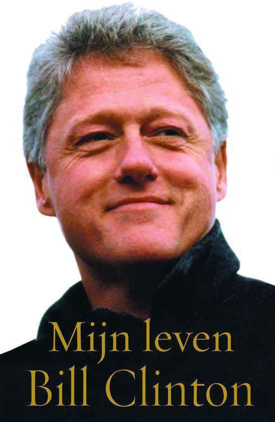 Mijn leven / Bill Clinton - Bill Clinton |