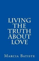 Living the Truth about Love