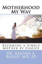 Motherhood My Way