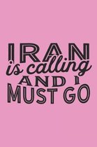 Iran Is Calling And I Must Go