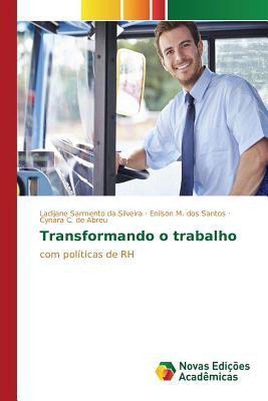 Transformando O Trabalho