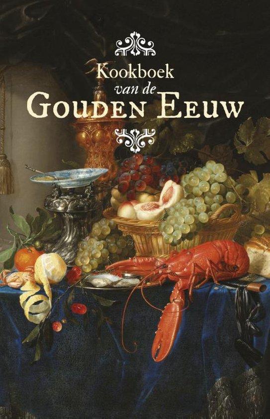 Kookboek van de Gouden Eeuw - Manon Henzen |