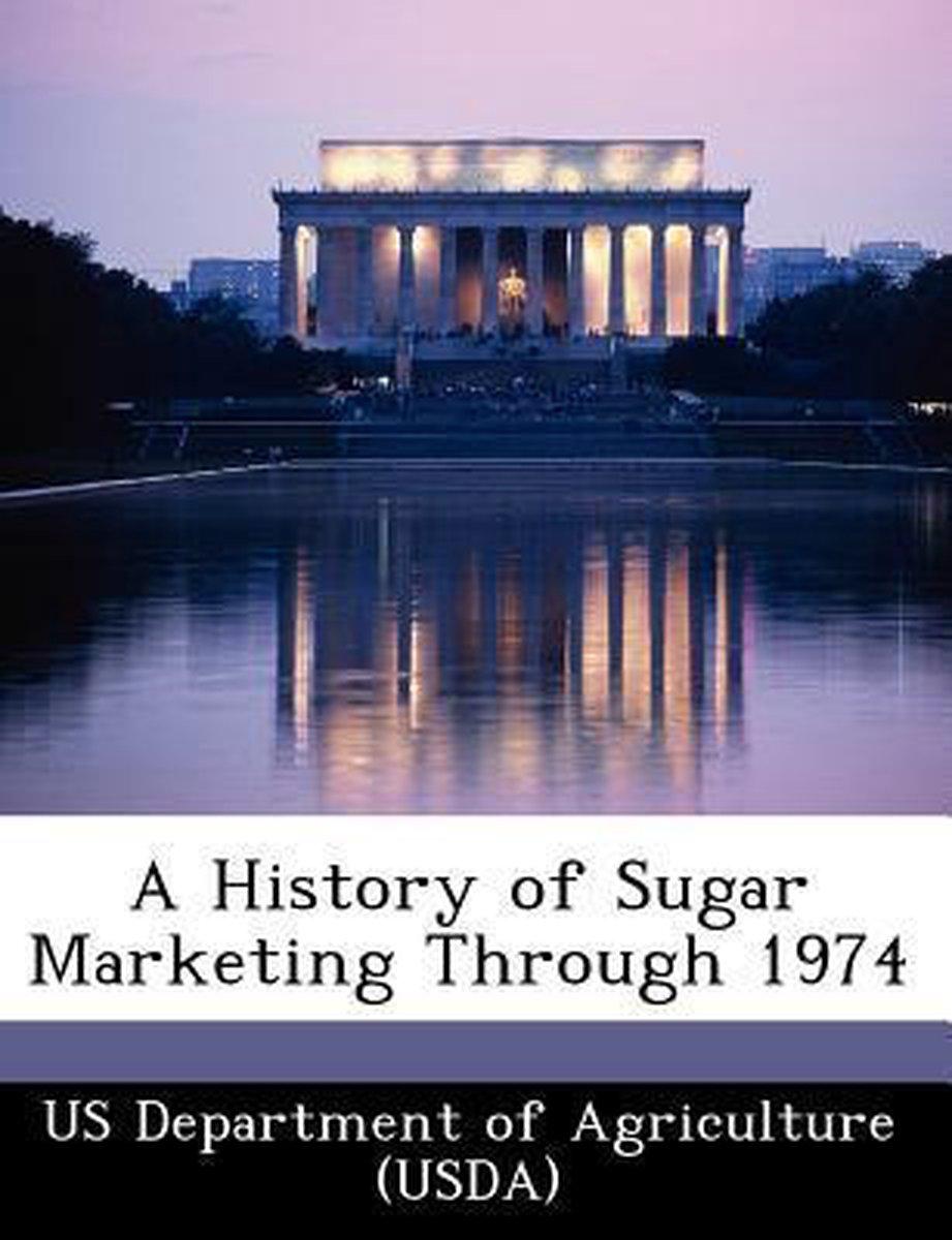 A History of Sugar Marketing Through 1974