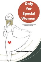 Only for Special Women