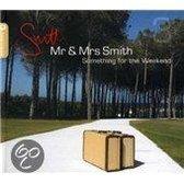 Mr. & Mrs Smith/Something Fo
