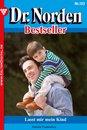 Dr. Norden Bestseller 193 – Arztroman