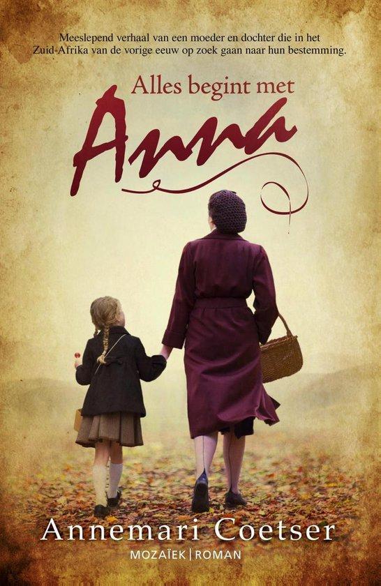 Alles begint met Anna - Annemari Coetser |