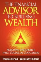 The Financial Advisor to Building Wealth - Spring 2011 Edition