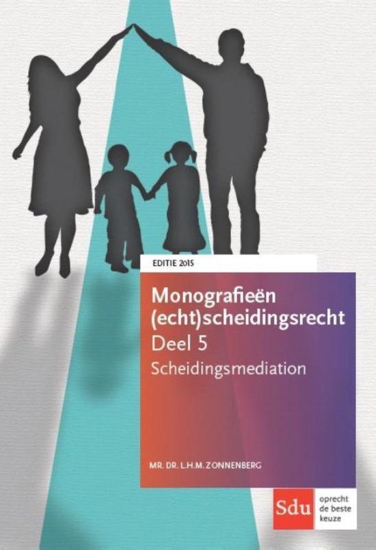 Monografieen (echt)scheidingsrecht 5 - Scheidingsmediation - L.H.M. Zonnenberg  