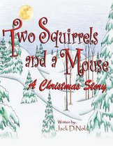 Two Squirrels and a Mouse