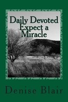 Daily Devoted - Expect a Miracle
