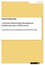 Customer Relationship Management: Einführung eines CRM-Systems